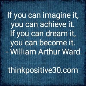 imagine, achieve, dream, become
